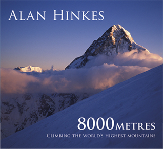 Alan Hinkes: 8000m - Climbing the World's Highest Mountains